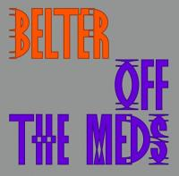 OFF THE MEDS - Belter (incl. Joy O Remix) : 12inch