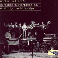 MOTHER MALLARD'S PORTABLE MASTERPIECE COMPANY, DAVID BORDEN - Music By David Borden : CD