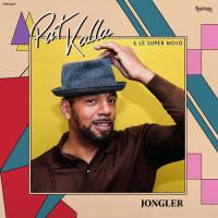 PAT KALLA & LE SUPER MOJO - Jongler : LP