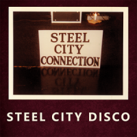 STEEL CITY CONNECTION - Steel City Disco : 12inch