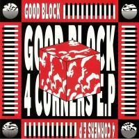 GOOD BLOCK - 4 Corners EP : GOOD BLOCK (UK)