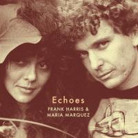 FRANK HARRIS & MARIA MARQUEZ - Echoes : LP