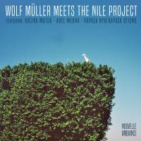 WOLF MÜLLER MEETS THE NILE PROJECT - Wolf Müller Meets The Nile Project EP : NOUVELLE AMBIANCE (UK)
