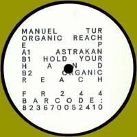 MANUEL TUR - Organic Reach EP : FREERANGE (UK)