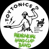 PHENOMENAL HANDCLAP BAND - Jail (Waajeed, Marcel Vogel, Kapote Remixes) : TOY TONICS (GER)