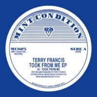 TERRY FRANCIS - Took From Me EP : MINT CONDITION (UK)