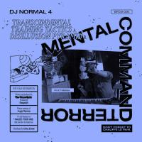 DJ NORMAL 4 - Mental Command Terror : BROTHERS FROM DIFFERENT MOTHERS (FRA)