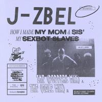 J-ZBEL - How I Made My Mom & Sis' My Sexbot Slaves : BROTHERS FROM DIFFERENT MOTHERS (FRA)