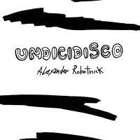 ALEXANDER ROBOTNICK - Undicidisco Remix EP : 12inch