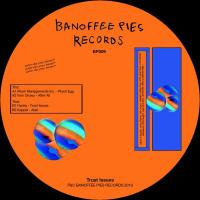 VARIOUS - PLUSH MANAGEMENTS Inc.  etc... - Trust Issues : BANOFFEE PIES (UK)