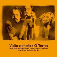 O Terno feat. Shintaro Sakamoto & Devendra Banhart - Volta e meia