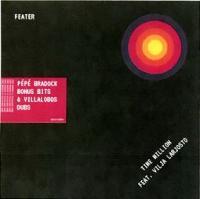 FEATER feat. VILJA LARJOSTO - TIME MILLION (incl. Pepe Bradock Bonus Bit & Villalobos Dubs) : 12inch