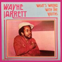 WAYNE JARRETT - What's Wrong With The Youths : LP