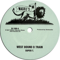 SUPER T. / JAH BATTA AND SKATEE - West Bound Train / Style And Fashion : WACKIE'S (GER)