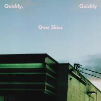 QUICKLY, QUICKLY - Over Skies : 823 (GER)