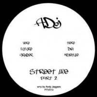 ADJ - Street Life Part 2 : PYRAMID TRANSMISSIONS (UK)
