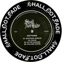 KETTAMA - Eastside Avenue EP : SHALL NOT FADE (UK)