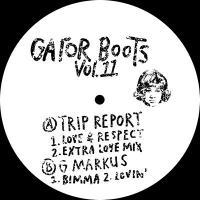 TRIP REPORT / G. MARKUS - Gator Boots Vol.11 : 12inch