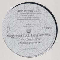 ERIC COPELAND - Trogg Modal Vol. 1 (Remixes) : 12inch