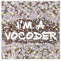 VARIOUS - I'm A Vocoder : LP