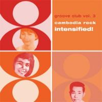 VARIOUS - Groove Club Vol. 3: Cambodia Rock  Intensified! : 2LP