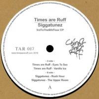 TIMES ARE RUFF & SIGGATUNEZ - 3rdtothe6thfloor EP : 12inch