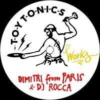 DIMITRI FROM PARIS & DJ ROCCA - Works (incl. Ray Mang Dub) : TOY TONICS (GER)