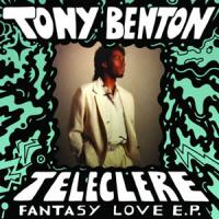 TONY BENTON & TELECLERE - Fantasy Love E.P. : FANTASY LOVE (UK)