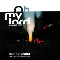 DANILO BRACA - OH MY LORD REMIXES PT.1 : 12inch