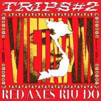 RED AXES - Trips #2: In Vietnam EP : K7 (GER)