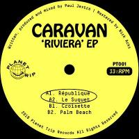 CARAVAN - RIVIERA EP : PLANET TRIP (AUS)