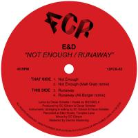 E&D - Not Enough / Runaway w/ Mall Grab & Ali Berger Remixes : FCR (UK)