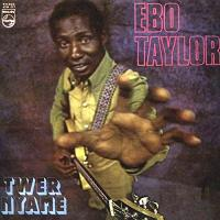 EBO TAYLOR - Twer Nyame : MR.BONGO (UK)