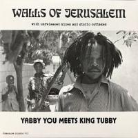 YABBY YOU meets KING TUBBY - Walls of Jerusalem (with unreleased mixes and studio outtakes) : 2LP