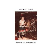 DENNIS YOUNG - Primitive Substance : Athens Of The North (UK)