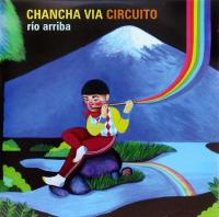 CHANCHA VIA CIRCUITO - Rio Arriba : 2LP