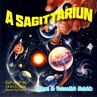 A SAGITTARIUN - Return To Telepathic Heights : RUNNING BACK INCANTATIONS (GER)