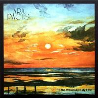 ARA PACIS - TO THE WESTCOAST / MY FATE : 7inch