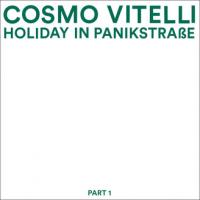 COSMO VITELLI - Holiday in Panikstrasse, Part 1 : LP
