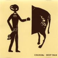 COLOGNe - Deep Talk : CD