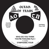 SYMPHONIC FOUR - Who Do You Think You're Fooling part 1 & 2 : OCEAN OF TEARS (UK)