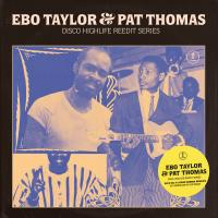 EBO TAYLOR & PAT THOMAS - Disco Highlife Reedit Series (including Remixes By Leonxleon & Leo Nanjo) : 12inch
