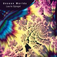 LAURIE SPIEGEL - Unseen Worlds : UNSEEN WORLDS (US)