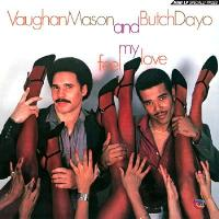 VAUGHAN MASON AND BUTCH DAYO - Feel My Love : BE WITH <wbr>(UK)