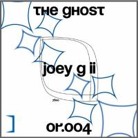 JOEY G II - The Ghost EP : ORPHAN (US)