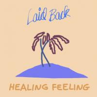 LAID BACK - Healing Feeling : BROTHER MUSIC (DEN)