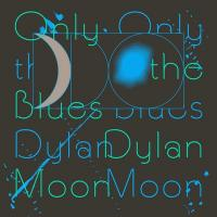 DYLAN MOON - Only The Blues : LP+DOWNLOAD CODE