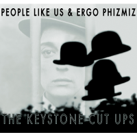 PEOPLE LIKE US & ERGO PHIZMIZ - The Keystone Cut Ups : illegal ART (US)