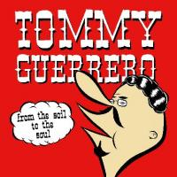 TOMMY GUERRERO - From the Soil to the Soul : LP