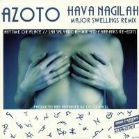AZOTO - Hava Nagilah / Anytime Or Place / San Salvador Remixes EP : 12inch